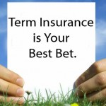 Term Insurance: The Best Way to Insure Yourself