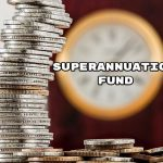 What is Superannuation Fund and its Benefits